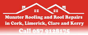 Munster Roofing and Roofing Repair in Kerry Cork Limerick Clare